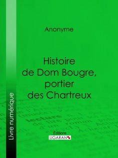 ebook: Histoire de Dom Bougre, portier des Chartreux