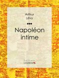 eBook: Napoléon intime
