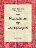 ebook: Napoléon en campagne