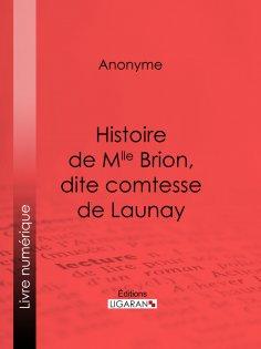 ebook: Histoire de Mlle Brion, dite comtesse de Launay