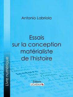 eBook: Essais sur la conception matérialiste de l'histoire