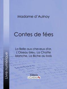 ebook: Contes de fées : La Belle aux cheveux d'or, L'Oiseau bleu