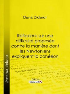 eBook: Réflexions sur une difficulté proposée contre la manière dont les Newtoniens expliquent la cohésion