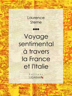 eBook: Voyage sentimental à travers la France et l'Italie
