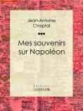 eBook: Mes souvenirs sur Napoléon