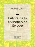 eBook: Histoire de la civilisation en Europe