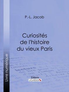 eBook: Curiosités de l'histoire du vieux Paris