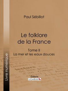 ebook: Le Folk-Lore de la France
