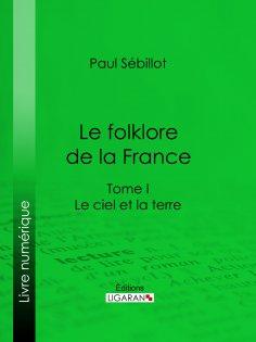 eBook: Le Folk-Lore de la France