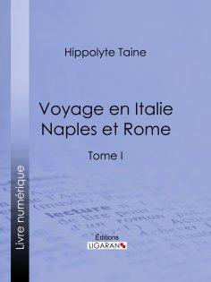 ebook: Voyage en Italie. Naples et Rome