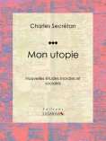 eBook: Mon utopie
