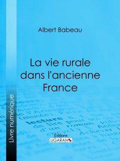 eBook: La Vie rurale dans l'ancienne France