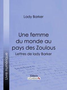 ebook: Une femme du monde au pays des Zoulous
