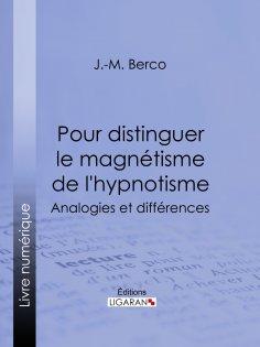 ebook: Pour distinguer le magnétisme de l'hypnotisme
