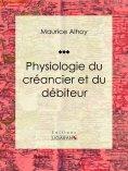 ebook: Physiologie du créancier et du débiteur