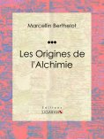 eBook: Les Origines de l'Alchimie