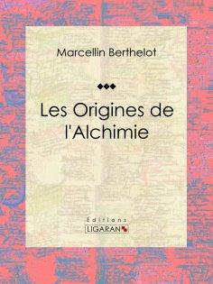 ebook: Les Origines de l'Alchimie