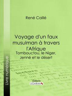 eBook: Voyage d'un faux musulman à travers l'Afrique