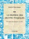 ebook: La Matière des oeuvres magiques
