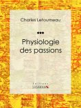 ebook: Physiologie des passions