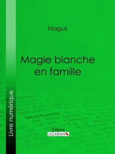 eBook: Magie blanche en famille