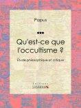 eBook: Qu'est-ce que l'occultisme ?