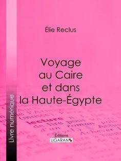 ebook: Voyage au Caire et dans la Haute-Égypte