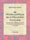 ebook: Histoire politique de la Révolution française