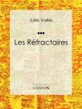 ebook: Les Réfractaires