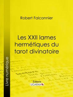 ebook: Les XXII Lames Hermétiques du Tarot divinatoire