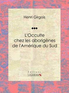 ebook: L'Occulte chez les aborigènes de l'Amérique du Sud