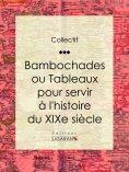 ebook: Bambochades ou Tableaux pour servir à l'histoire du XIXe siècle