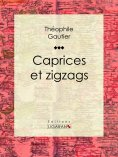 ebook: Caprices et zigzags