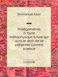 eBook: Prolégomènes à toute métaphysique future qui aura le droit de se présenter comme science