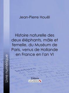 eBook: Histoire naturelle des deux éléphans, mâle et femelle, du Muséum de Paris, venus de Hollande en Fran