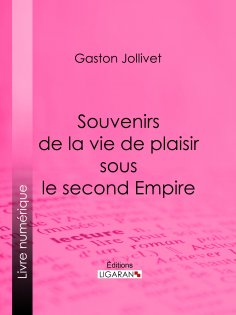 eBook: Souvenirs de la vie de plaisir sous le second Empire