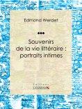 eBook: Souvenirs de la vie littéraire : portraits intimes