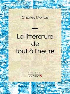 eBook: La littérature de tout à l'heure