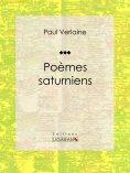 eBook: Poèmes Saturniens