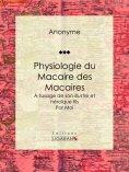 ebook: Physiologie du Macaire des Macaires