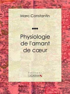 ebook: Physiologie de l'amant de coeur