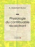 eBook: Physiologie du contribuable récalcitrant