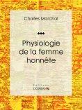ebook: Physiologie de la femme honnête