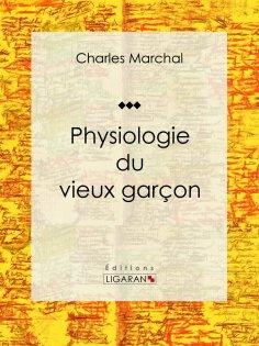 eBook: Physiologie du vieux garçon