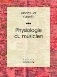 ebook: Physiologie du musicien
