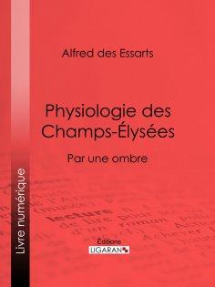 ebook: Physiologie des Champs-Élysées