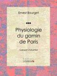 eBook: Physiologie du gamin de Paris