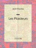 ebook: Les Plaideurs