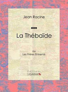 eBook: La Thébaïde