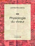 eBook: Physiologie du viveur